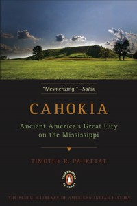 """Ancient America's Great City on the Mississippi"" by Timothy R. Pauketat is available at the Quincy Public Library."